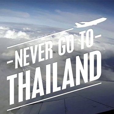 Never-Go-To-Thailand