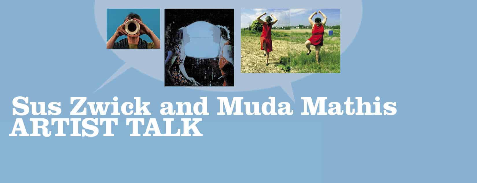 WTF Gallery # Artist talk: Sus Zwick and Muda Mathis