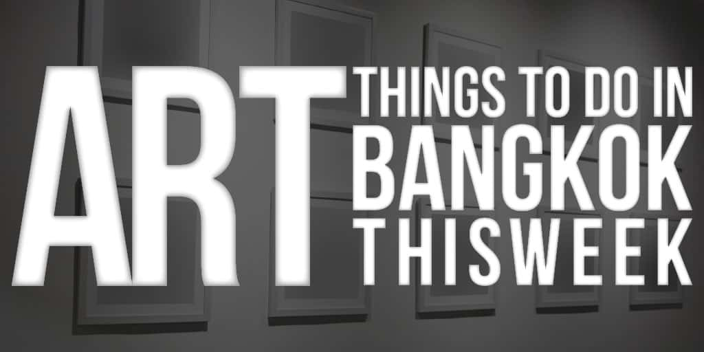 Things to Do in Bangkok This Week V2 Onarto