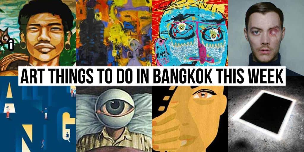 Things To Do in Bangkok This Week - Art 19 - Onarto