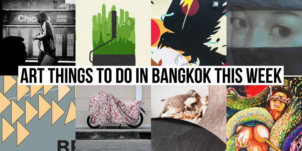 Things To Do in Bangkok This Week - Art 27 - Onarto