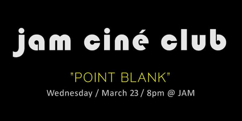 JAM - Cine Club - Point Blank