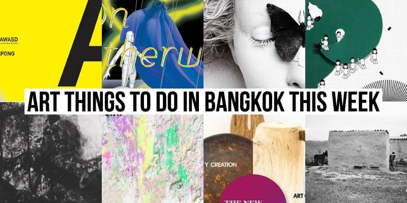 Things To Do in Bangkok This Week - Art 34 - Onarto
