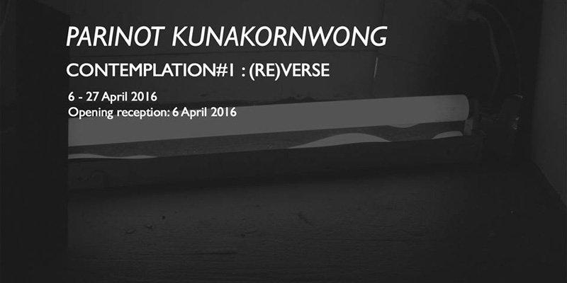 TARS Gallery - CONTEMPLATION1-(RE)VERSE - Parinot Kunakornwong