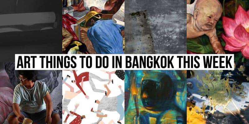 Things To Do in Bangkok This Week - Art 38 - Onarto