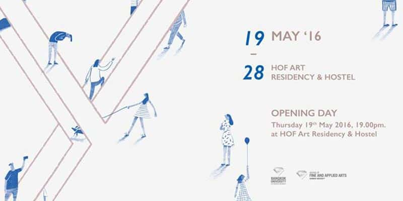 HOF Art Residency & Hostel - Y Exhibition - Degree Project Exhibition - Bangkok University