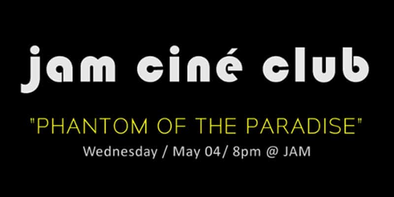 JAM - Jam cine club - Phantom of the Paradise