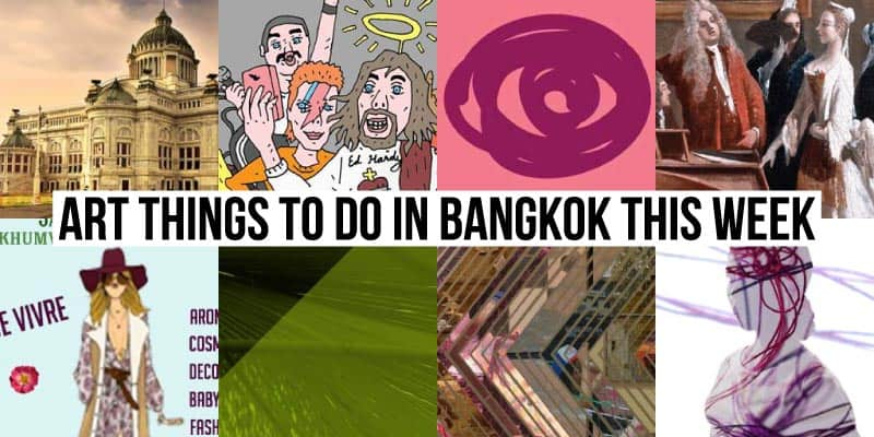 Things To Do in Bangkok This Week - Art 43 - Onarto
