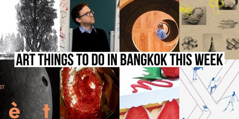 Things To Do in Bangkok This Week - Art 44 - Onarto
