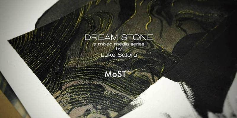 MOST 2414 - Dream Stone - A mix media series - Luke Satoru