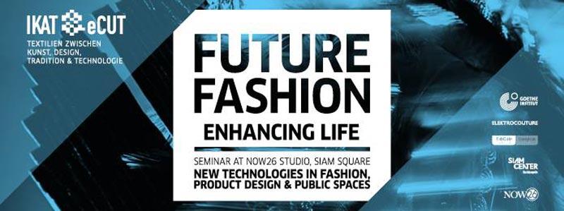Now26 Studio Siam - Seminar on New Technologies in Fashion