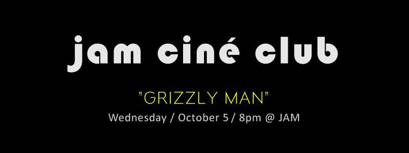 jam-grizzly-man