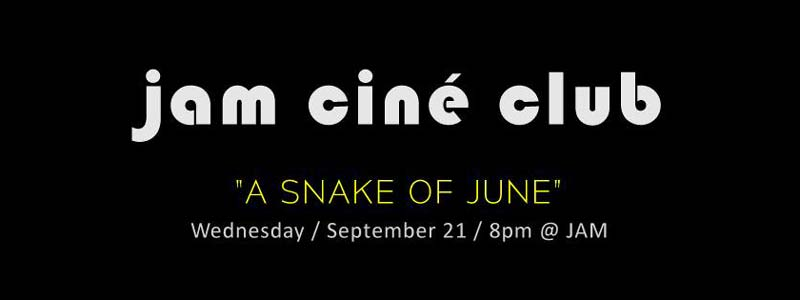 jam-cine-club-a-snake-of-june
