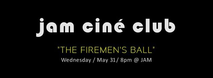 JAM - JAM CINÉ CLUB - The Firemen's Ball