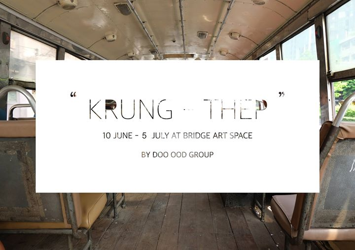 Bridge Art Space - Krung Thep Exhibition by Doo ood Group