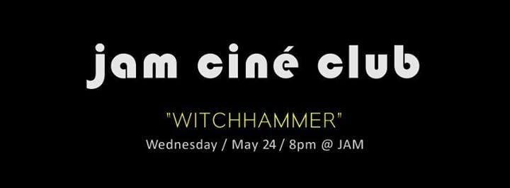 JAM - JAM CINÉ CLUB 'Witchhammer'