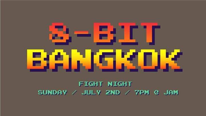 JAM - Retrogaming Meet-Up: 8-bit Bangkok - Fight Night