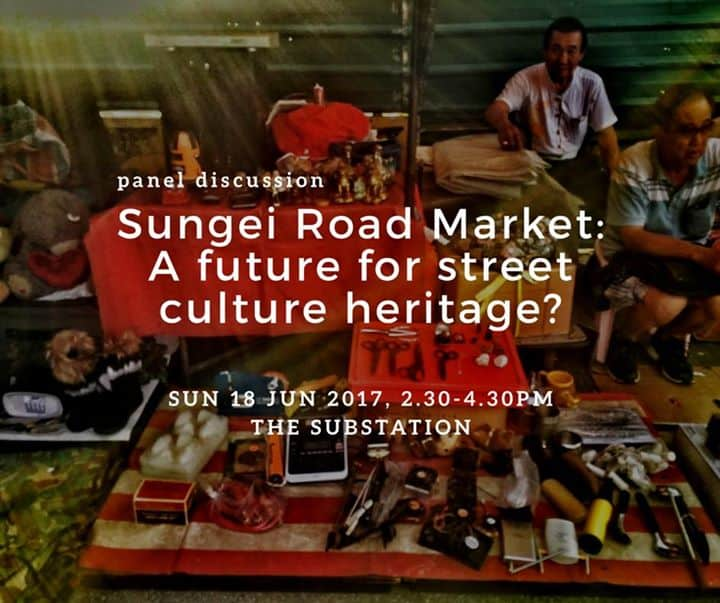 The Substation - Sungei Road Market: A future for street culture heritage?