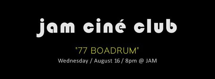JAM – CINÉ CLUB – '77 BoaDrum' Liberation – August Film Screening