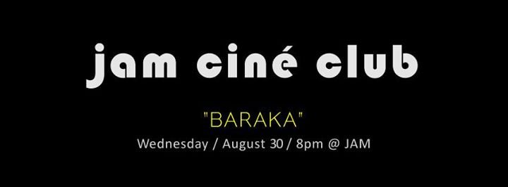 JAM – CINÉ CLUB –'Baraka' Liberation – August Film Screening