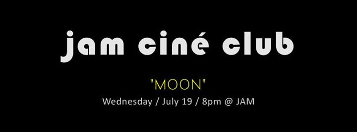 JAM - CINÉ CLUB - 'Moon' Doppelgänger Part II - July Film Screening