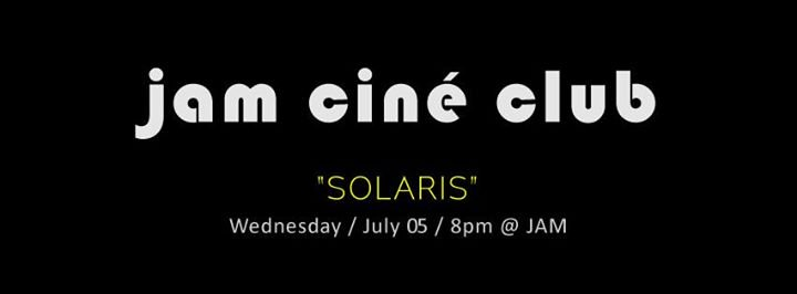 JAM - CINÉ CLUB - 'Solaris' Doppelgänger Part II - July Film Screening