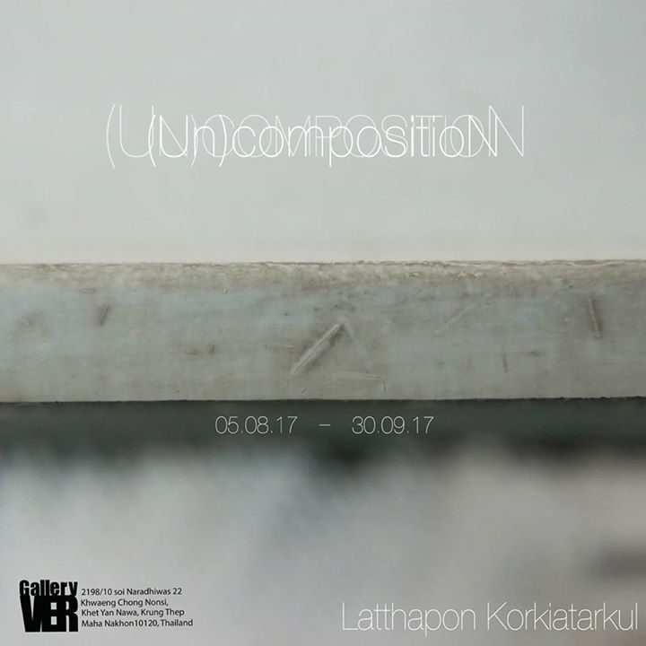Gallery VER - The Opening Solo Exhibition - (Un)composition