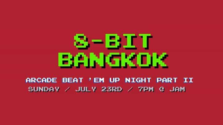 JAM - 8-bit Bangkok - Arcade Beat 'Em Up Night Part II