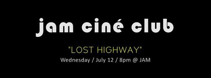 JAM - CINÉ CLUB - 'Lost Highway' Doppelgänger Part II - Film Screening