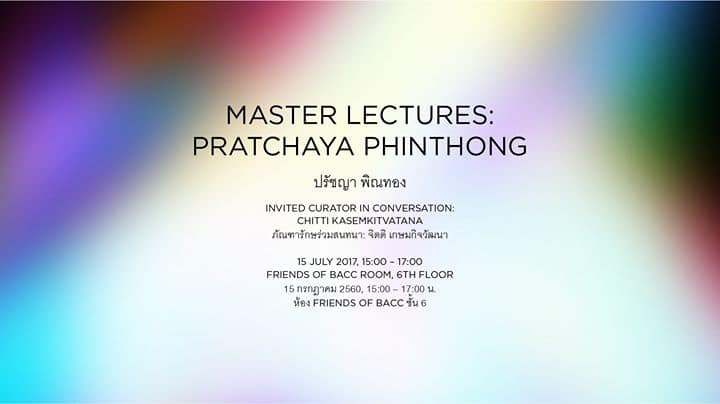 BACC - Master Lecture: Pratchaya Phinthong Exhibition