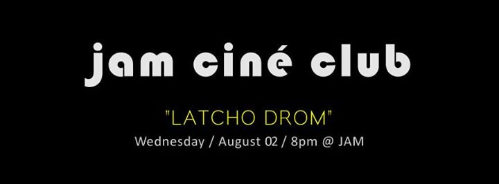 JAM – CINÉ CLUB – 'Latcho Drom' Liberation – August Film Screening