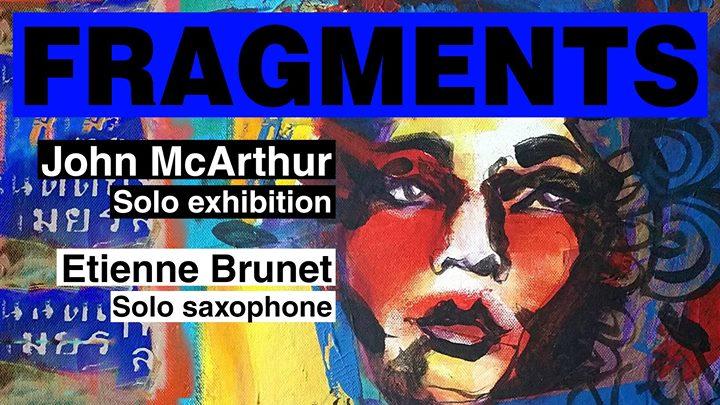 Bridge Art Space - Fragments: John McArthur featuring Etienne Brunet