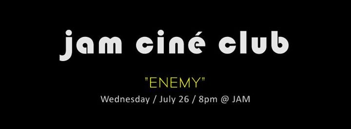 JAM - CINÉ CLUB - 'Enemy' Doppelgänger Part II - July Film Screening