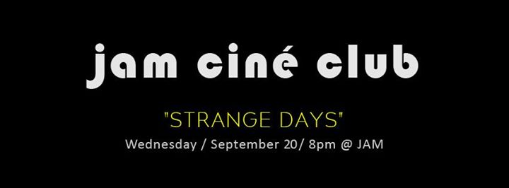 Jam - Cine Club - Strange Days - Ascendancy