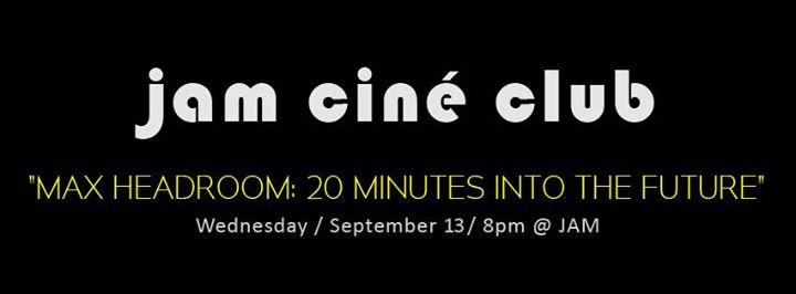 Jam - Cine Club - Max Headroom