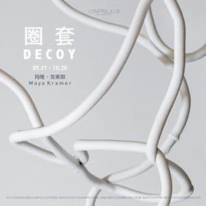 Capsule Shanghai - Maya Kramer - Decoy